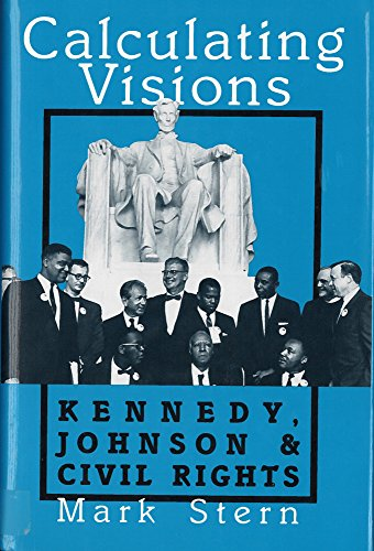9780813517445: Calculating Visions: Kennedy, Johnson, and Civil Rights (Perspectives on the Sixties series)