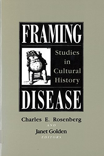 9780813517575: Framing Disease: Studies in Cultural History (Health and Medicine in American Society)