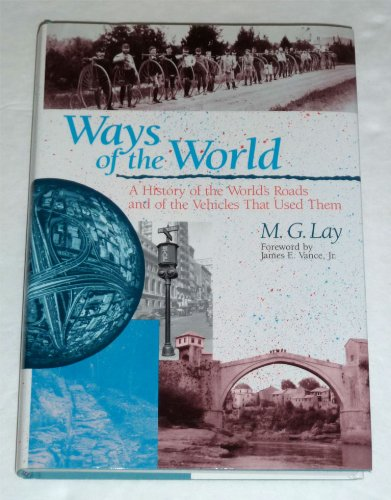 9780813517582: Ways of the World: History of the World's Roads and of the Vehicles That Use Them