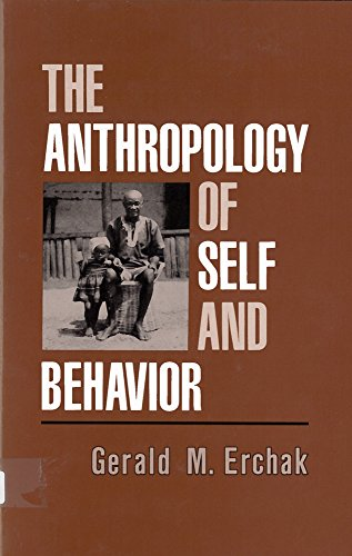 9780813517629: The Anthropology of Self and Behavior