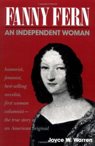 Fanny Fern: An Independent Woman: Joyce W. Warren
