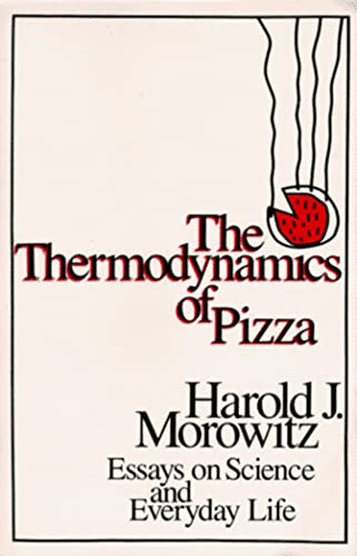 9780813517742: The Thermodynamics of Pizza: Essays on Science and Everyday Life