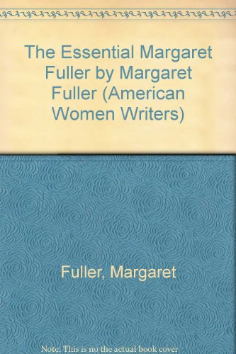 9780813517773: The Essential Margaret Fuller by Margaret Fuller (American Women Writers)