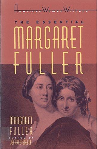The Essential Margaret Fuller by Margaret Fuller (American Women Writers)