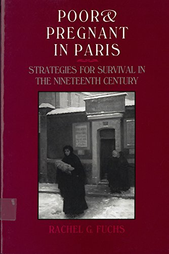 Poor and Pregnant in Paris: Strategies for Survival in the Nineteenth Century (International Health...