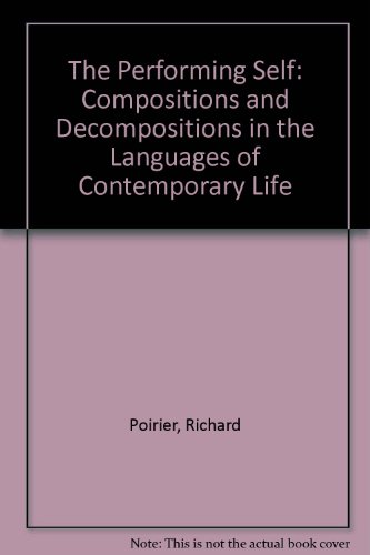 9780813517940: The Performing Self: Compositions and Decompositions in the Languages of Contemporary Life
