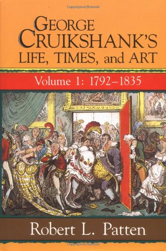 9780813518138: 001: George Cruikshank's Life, Times, and Art (George Cruikshank's Life, Times & Art)