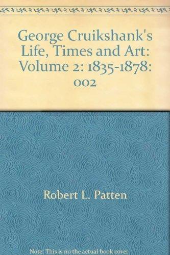9780813518145: George Cruikshank's Life, Times and Art: Volume 2: 1835-1878: 002