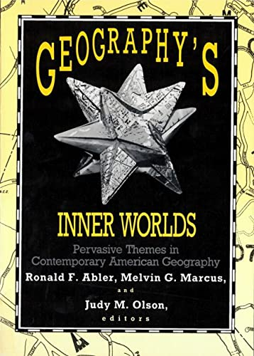 Geography's Inner Worlds: Pervasive Themes in Contemporary: Abler, Ronald F.,