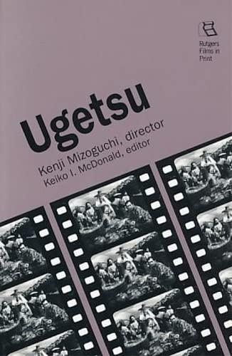 Ugetsu: Kenji Mizoguchi, Director (Rutgers Films in: McDonald, Keiko I.