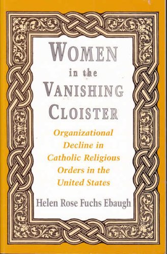 9780813518664: Women in the Vanishing Cloister: Organizational Decline in Catholic Religious Orders in the United States