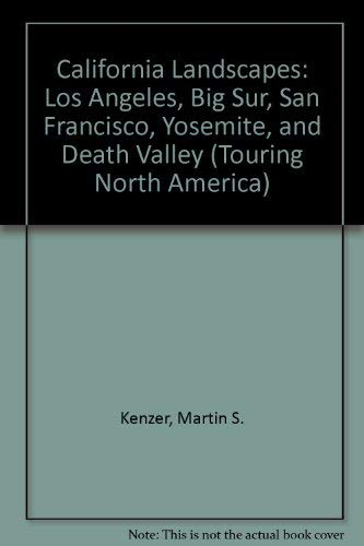 California Landscapes: Los Angeles, Big Sur, San Francisco, Yosemite, and Death Valley.: Kenzer, ...