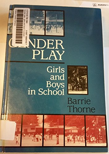 9780813519227: Gender Play: Girls and Boys in School