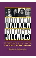Broken Silences: Interviews with Black and White: Editor-Shirley M. Jordan