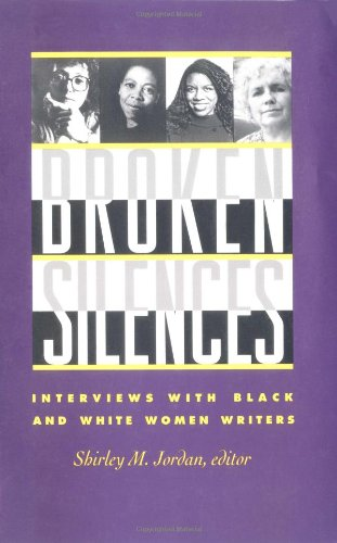 Broken Silences: Interviews With Black and White: Jordan, Shirley M.,