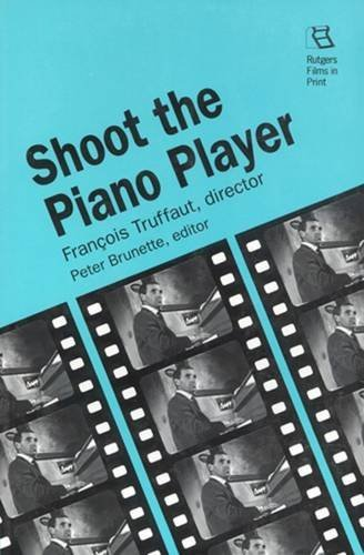 9780813519418: Shoot the Piano Player: Francois Truffaut, director (Rutgers Films in Print)