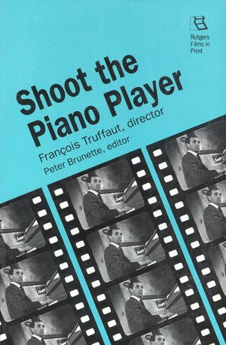 9780813519425: Shoot the Piano Player: Francois Truffaut, director (Rutgers Film in Print)