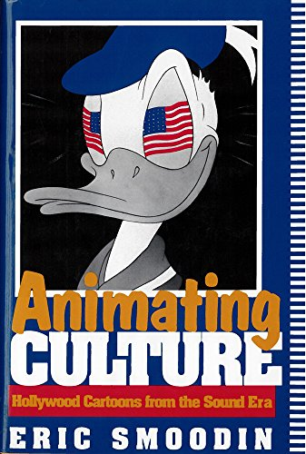 9780813519494: Animating Culture: Hollywood Cartoons from the Sound Era (Communications, Media, and Culture Series)