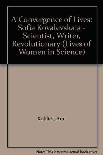 9780813519623: A Convergence of Lives: Sofia Kovalevskaia - Scientist, Writer, Revolutionary (Lives of Women in Science)