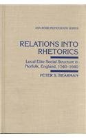 9780813519685: Relations into Rhetorics: Local Elite Social Structure in Norfolk England, 1540-1840 (The Rose Series of the American Sociological Association)