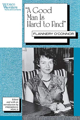 "9780813519777: ""A Good Man Is Hard to Find"": Flannery O'Connor (Women Writers: Text & Contexts Series)"