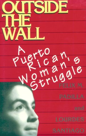 9780813519876: Outside the Wall: A Puerto Rican Woman's Struggle