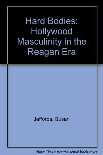 9780813520025: Hard Bodies: Hollywood Masculinity in the Reagan Era