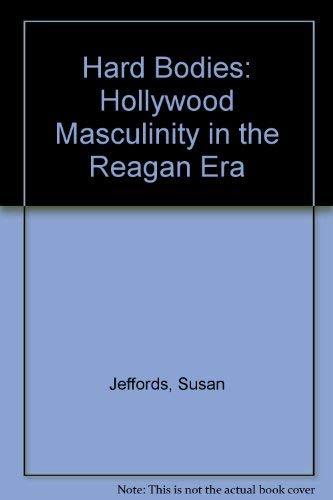 9780813520025: Hard Bodies: Hollywood Masculinity in the Reagan Era