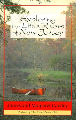 9780813520131: Exploring the little rivers of New Jersey