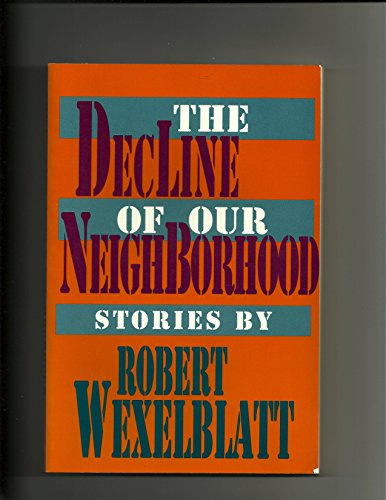 9780813520162: Decline Of Our Neighborhood (Rutgers Press Fiction)