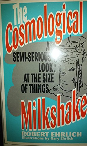 9780813520452: The Cosmological Milkshake: A Semi-Serious Look at the Size of Things