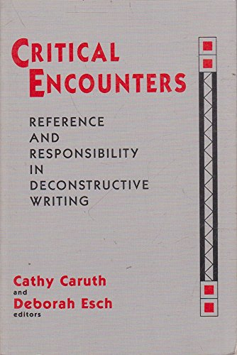 9780813520865: Critical Encounters: Reference and Responsibility in Deconstructive Writing