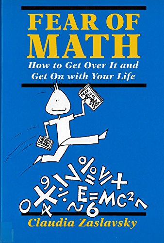 9780813520995: Fear of Math: How to Get Over It and Get on with Your Life!
