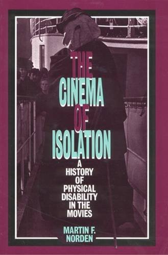 9780813521039: The Cinema of Isolation: A History of Physical Disability in the Movies