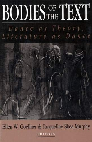 9780813521268: Bodies of the Text: Dance as Theory, Literature as Dance
