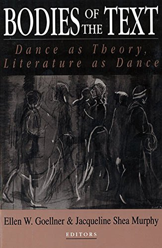 9780813521275: Bodies of the Text: Dance as Theory, Literature as Dance