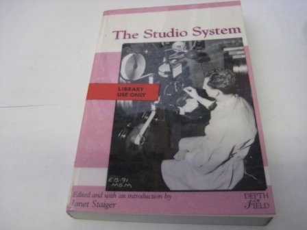 The Studio System (Depth of Field): Staiger