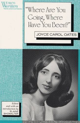 9780813521343: 'Where Are You Going, Where Have You Been?': Joyce Carol Oates (Women Writers: Texts and Contexts)