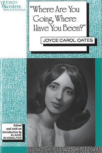 9780813521350: 'Where Are You Going, Where Have You Been?': Joyce Carol Oates (Women Writers: Texts and Contexts)