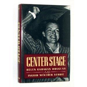 9780813521954: Center Stage: Helen Gahagan Douglas, a Life