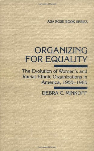 Organizing for Equality: The Evolution of Women's and Racial-Ethnic Organizations in America, ...