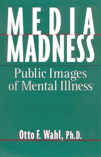 9780813522128: Media Madness: Public Images of Mental Illness