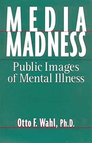 9780813522135: Media Madness: Public Images of Mental Illness