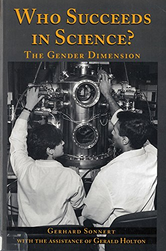 Who Succeeds in Science: The Gender Dimension: Holton, Gerald