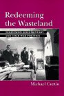 Redeeming the Wasteland: Television Documentary and Cold War Politics (Communications, Media, and Culture Series) (0813522226) by Michael Curtin