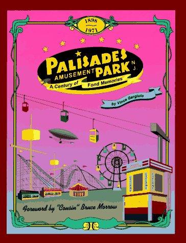 Palisades Amusement Park: A Century of Fond Memories: Gargiulo, Vince