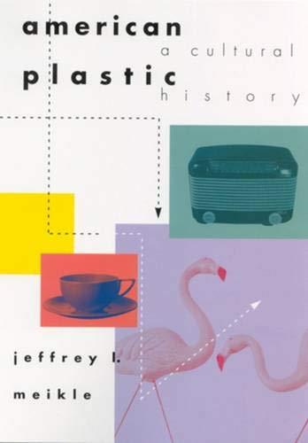 9780813522340: American Plastic: A Cultural History