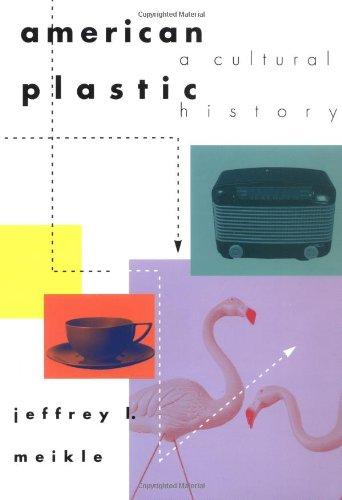 9780813522357: American Plastic: A Cultural History