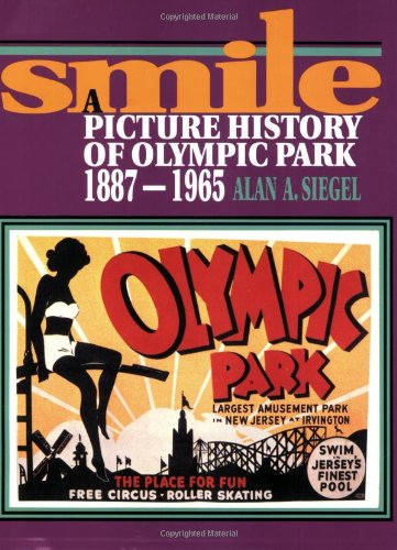 9780813522555: Smile: A Picture History of Olympic Park, 1887-1965