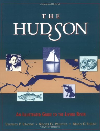 9780813522715: The Hudson: An Illustrated Guide to the Living River